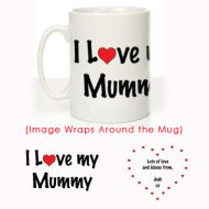 I Love My Mummy Message Mug