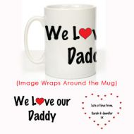 We Love Our Daddy Message Mug