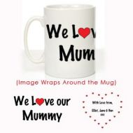 We Love Our Mummy Message Mug