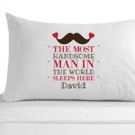 Personalised Most Handsome Man Pillowcase