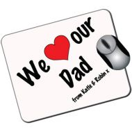 We Love Our Dad Personalised Mousemat