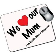 We Love Our Mum Personalised Mousemat